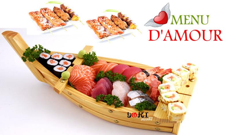 <b>MENU D'AMOUR</b>  2 Soupe,2 Salade |6 Sushi,6 maki,6 california maki,15 assortiment de sashimi 8 Brochettes:(2 boulettes de poulet,2 boeuf au fromage,4 saumon)Dessert au choix:Lychee ou nougat ou perle de coco a la vapeur ou 2 boules de glaces |   <b>42.00 €</b>