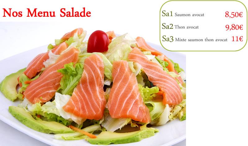 <b>Salade</b>  Soupe |SA1 Saumon avocat…………8,50€<br>SA2 Thon avocat…………9,80<br>SA3 Mixte Saumon Thon avocat…………11,00<br> |   <b> €</b>